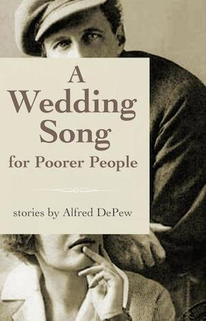 Wedding Song for Poorer People, A - Alfred DePew.jpg