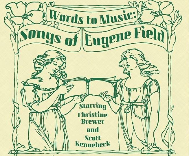 Words to Music: Songs of Eugene Field